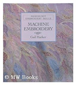 Machine Embroidery (Embroidery Skills Series)