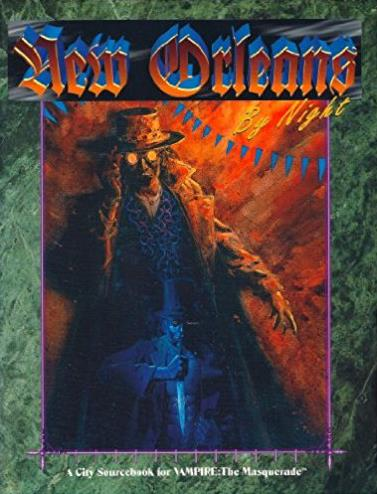 New Orleans By Night (A City Sourcebook for Vampire: The Masquerade)