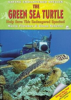 The Green Sea Turtle: Help Save This Endangered Species! (Saving Endangered ...