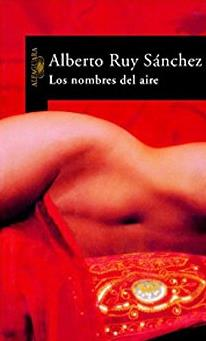 Los nombres del aire/ The names of the air (Alfaguara) (Spanish Edition)