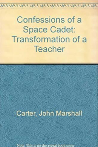 Confessions of a Space Cadet: The Transformation of a Teacher