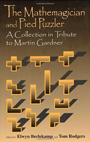 The Mathemagician and Pied Puzzler: A Collection in Tribute to Martin Gardn ...