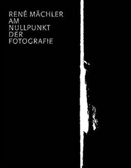Am Nullpunkt der Fotografie / At the Zero Point of Photography: Photographs ...