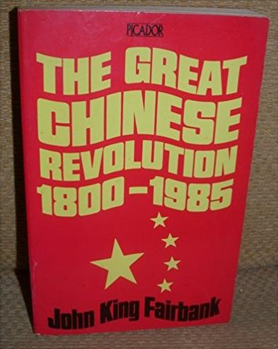 The Great Chinese Revolution, 1800-1985 (Picador Books)