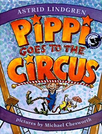 Pippi Goes to the Circus: A Pippi Longstocking Storybook