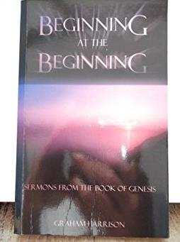 Beginning at the Beginning: Sermons from the Book of Genesis