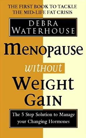 Menopause Without Weight Gain: The 5 Step Solution to Challenge Your Changi ...