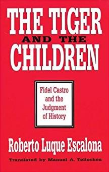 The Tiger and the Children: Fidel Castro and the Judgment of History