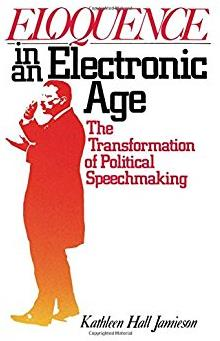 Eloquence in an Electronic Age: The Transformation of Political Speechmakin ...
