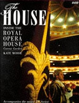 The House: Season in the Life of the Royal Opera House, Covent Garden