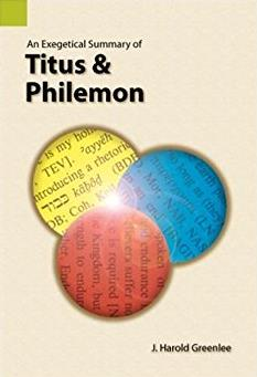 An Exegetical Summary of Titus and Philemon, First edition