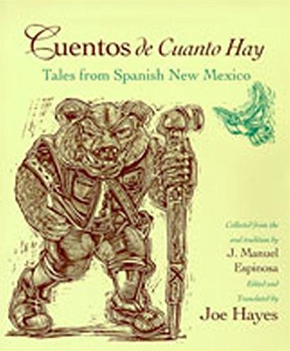 Cuentos de Cuanto Hay: Tales from Spanish New Mexico (English and Spanish E ...