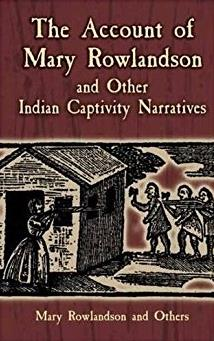The Account of Mary Rowlandson and Other Indian Captivity Narratives (Dover ...