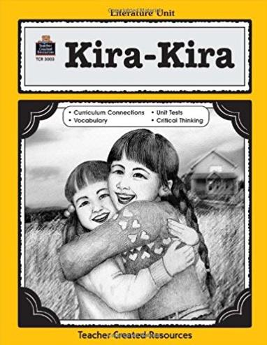 A Guide for Using Kira-Kira in the Classroom (Literature Unit)
