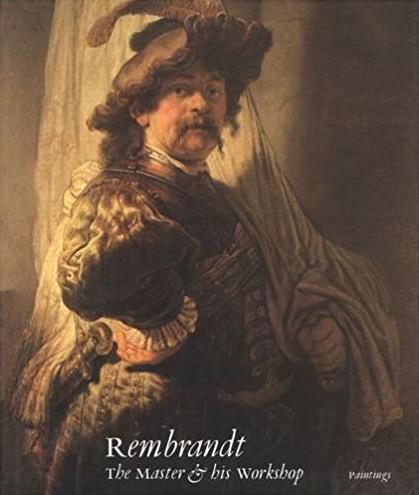 Rembrandt: The Master and His Workshop: Paintings (National Gallery London  ...