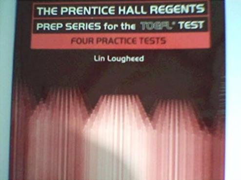 Prentice Hall Regents Prep Series for the TOEFL Test: Four Practice Tests
