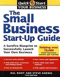 The Small Business Start-Up Guide: A Surefire Blueprint to Successfully Lau ...