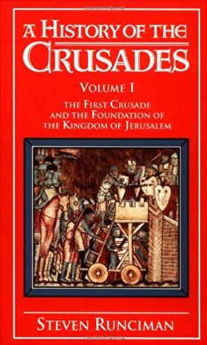 001: A History of the Crusades Vol. I: The First Crusade and the Foundation ...