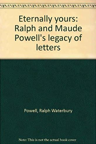Eternally yours: Ralph and Maude Powell's legacy of letters