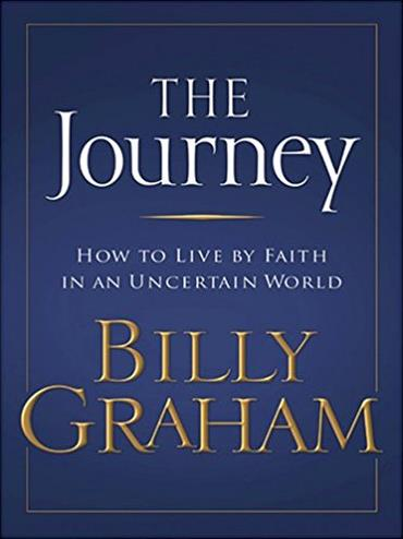 The Journey: How to Live by Faith in an Uncertain World