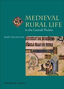 Medieval Rural Life in the Luttrell Psalter (Medieval World in Manuscripts)