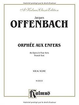 Orphée Aux Enfers: An Opera in Four Acts (French Language Edition),  ...
