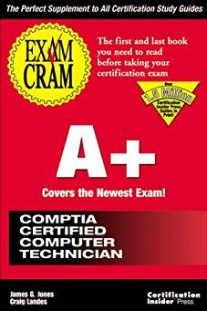 A+ Exam Cram: Pass the New A+ Certification Exam Expected to Go Live July 1 ...