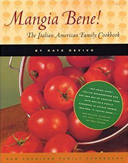 Mangia Bene!: The Italian American Family Cookbook (New American Family Coo ...