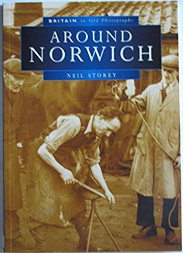 Around Norwich in Old Photographs (Britain in Old Photographs)