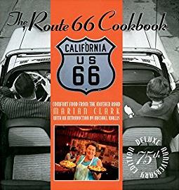 Route 66 Cookbook Deluxe Edition: Comfort Food from the Mother Road