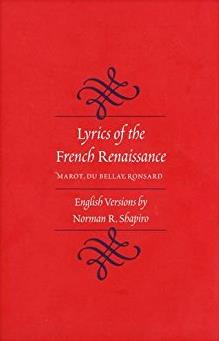 Lyrics of the French Renaissance: Marot, Du Bellay, Ronsard