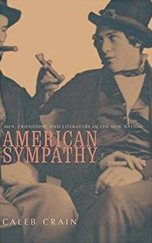 American Sympathy: Men, Friendship, and Literature in the New Nation
