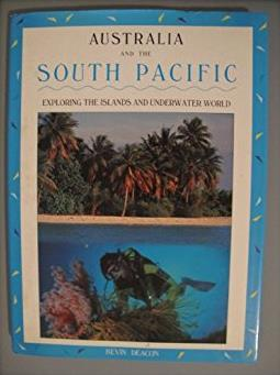 Australia and the South Pacific: Exploring the Islands and Underwater World