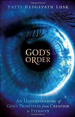 God's Order: An Understanding of God's Principles from Creation to Eternity
