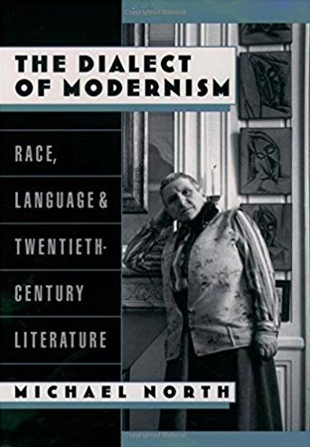 The Dialect of Modernism: Race, Language, and Twentieth-Century Literature  ...