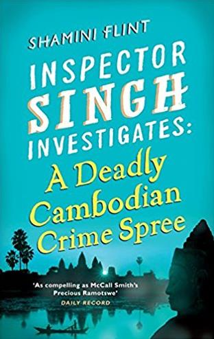 A Deadly Cambodian Crime Spree: Inspector Singh Investigates Series: Book 4