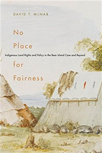 No Place for Fairness: Indigenous Land Rights and Policy in the Bear Island ...