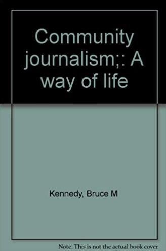 Community journalism;: A way of life