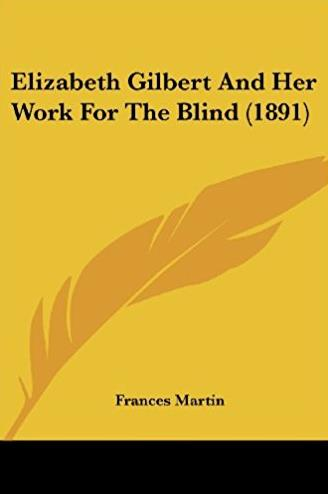 Elizabeth Gilbert And Her Work For The Blind (1891)