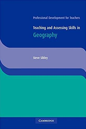Teaching and Assessing Skills in Geography (Cambridge International Examina ...