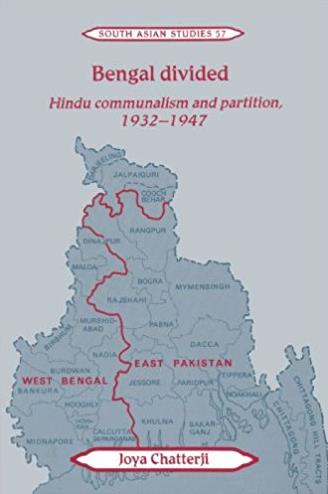 Bengal Divided: Hindu Communalism and Partition, 1932-1947 (Cambridge South ...