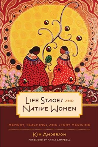 Life Stages and Native Women: Memory, Teachings, and Story Medicine (Critic ...