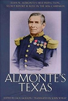 Juan N. Almonte's 1834 Inspection, Secret Report, and Role in the 1836 Camp ...