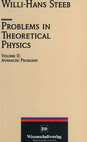 Problems in Theoretical Physics, Vol. 2: Advanced Problems