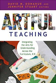 Artful Teaching: Integrating the Arts for Understanding Across the Curricul ...