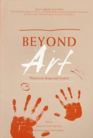 Beyond Art: Pleistocene Image and Symbol (Wattis Symposium Series in Anthro ...
