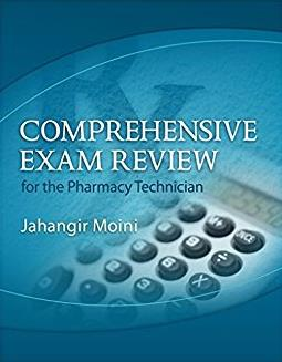 Comprehensive Exam Review for the Pharmacy Technician (Test Preparation)