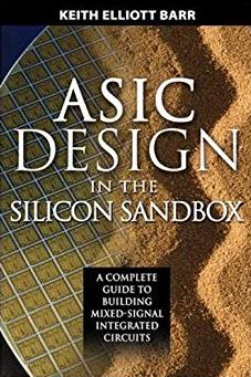 ASIC Design in the Silicon Sandbox: A Complete Guide to Building Mixed-Signal Integrated Circuits