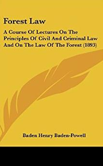 Forest Law: A Course Of Lectures On The Principles Of Civil And Criminal La ...