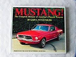 Mustang! The Complete History of America's Pioneer Ponycar (Automobile Quarterly Marque History Book)
